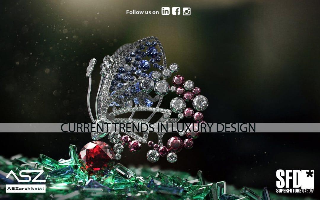 Current Trends in Luxury Design
