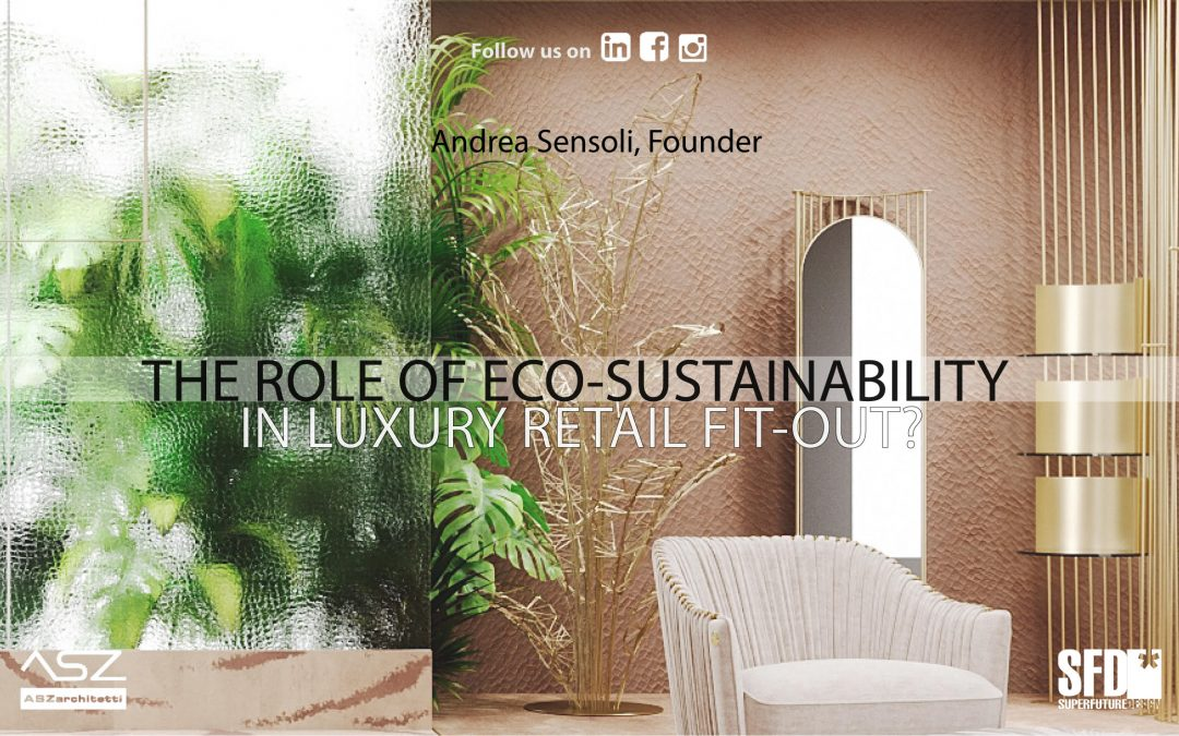 The Role of Eco-Sustainability in Luxury Retail Fit-Out